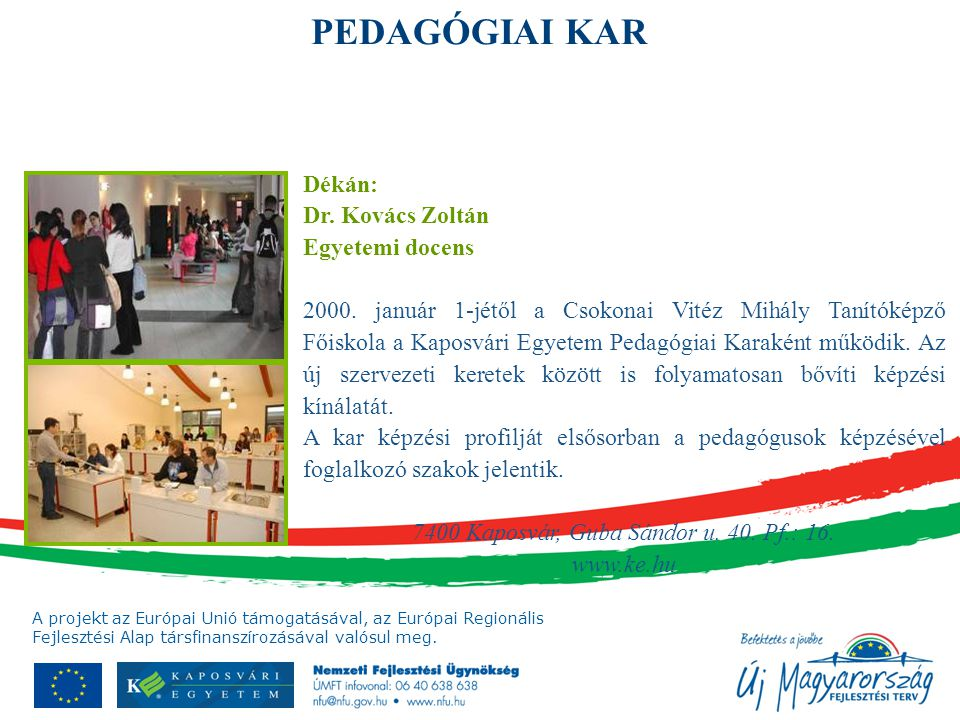 7400 Kaposvár, Guba Sándor u. 40. Pf.: 16. www.ke.hu
