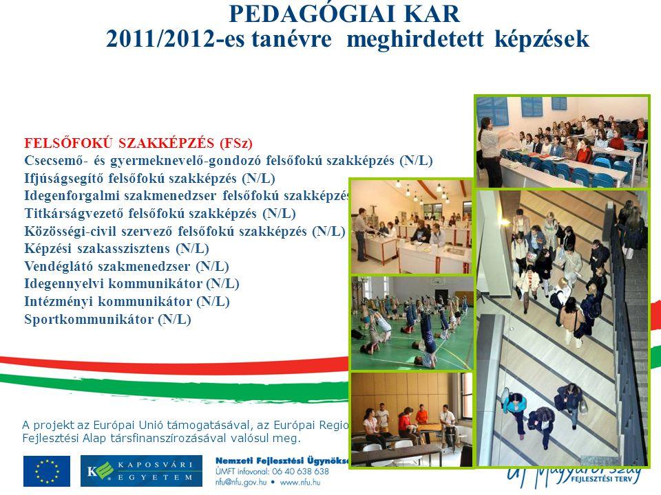 PEDAGÓGIAI KAR 2011/2012-es tanévre meghirdetett képzések