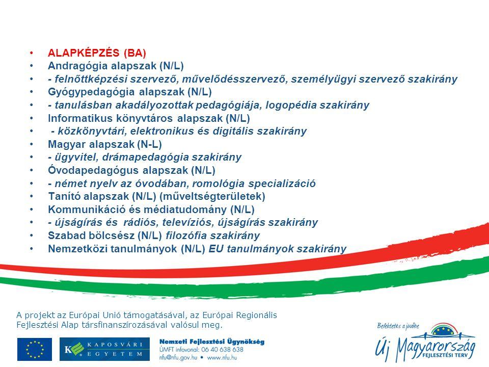 ALAPKÉPZÉS (BA) Andragógia alapszak (N/L) - felnőttképzési szervező, művelődésszervező, személyügyi szervező szakirány.