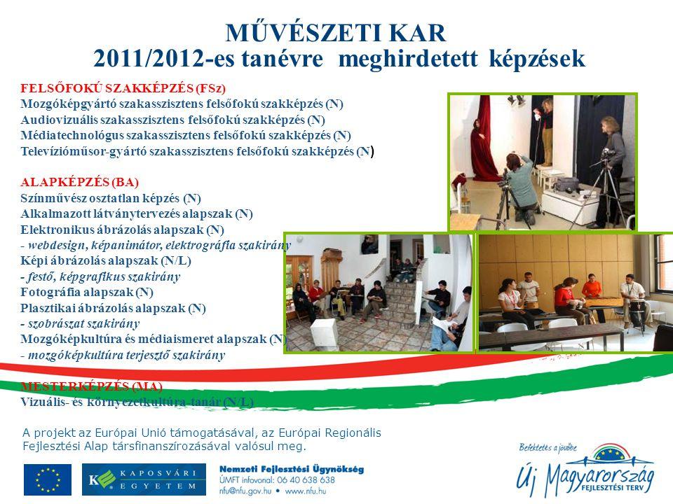 MŰVÉSZETI KAR 2011/2012-es tanévre meghirdetett képzések