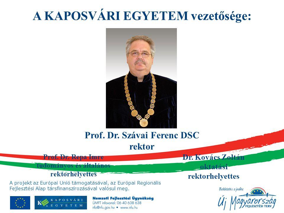 A KAPOSVÁRI EGYETEM vezetősége: