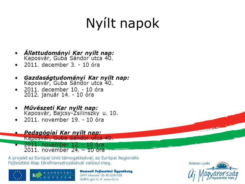 Nyílt napok Állattudományi Kar nyílt nap: Kaposvár, Guba Sándor utca 40. 2011. december 3. - 10 óra.