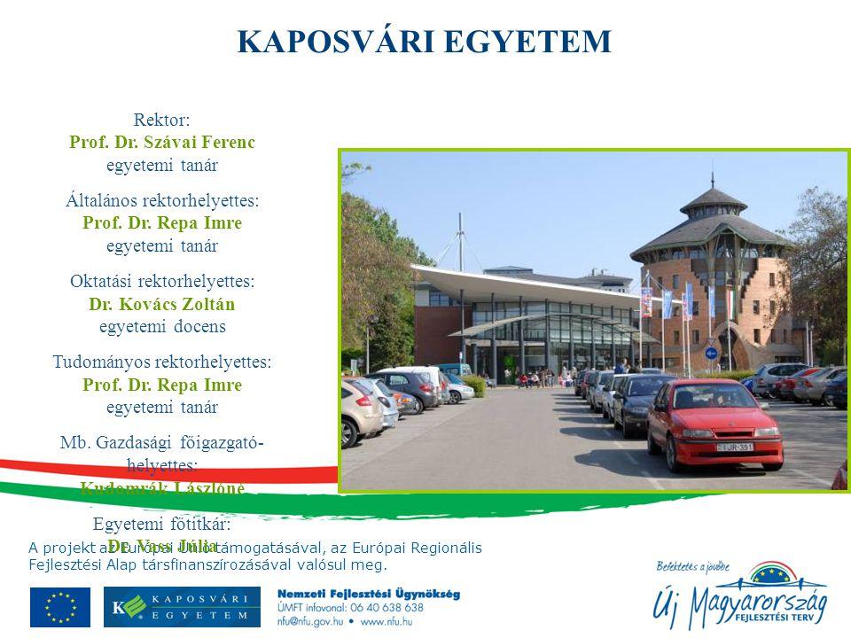 KAPOSVÁRI EGYETEM Rektor: Prof. Dr. Szávai Ferenc egyetemi tanár