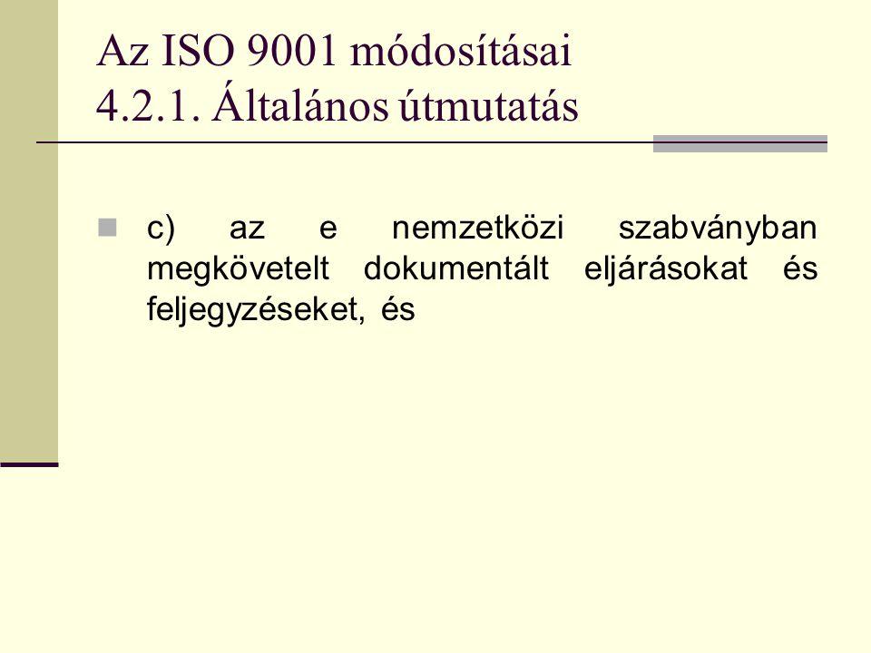 Az ISO 9001 módosításai 4.2.1. Általános útmutatás