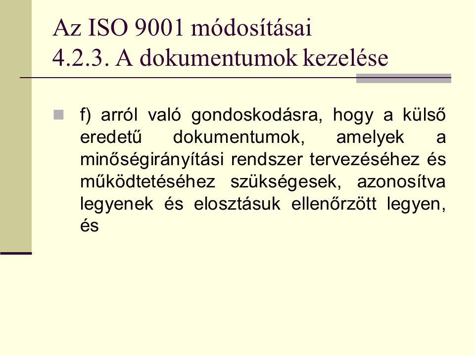 Az ISO 9001 módosításai 4.2.3. A dokumentumok kezelése
