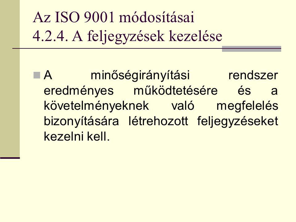 Az ISO 9001 módosításai 4.2.4. A feljegyzések kezelése
