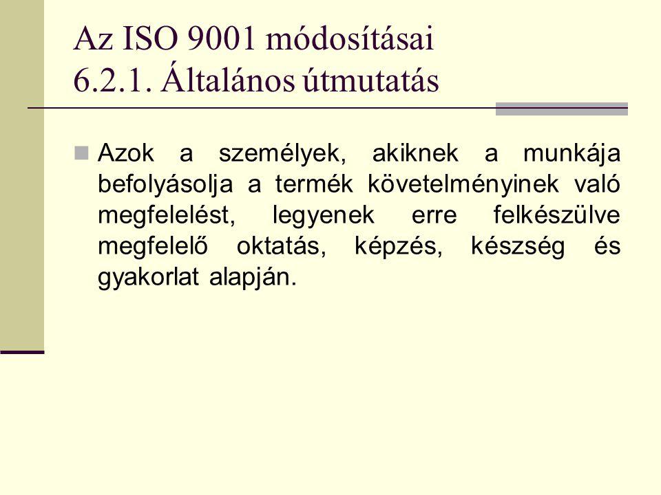 Az ISO 9001 módosításai 6.2.1. Általános útmutatás