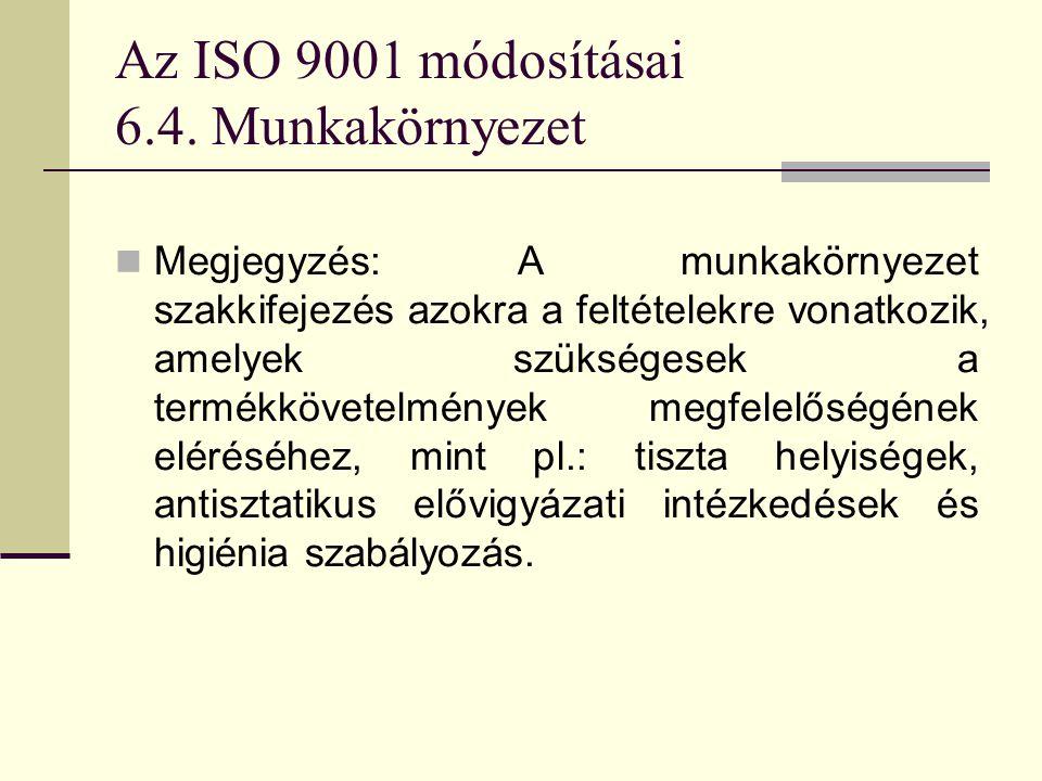 Az ISO 9001 módosításai 6.4. Munkakörnyezet