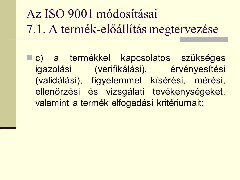 Az ISO 9001 módosításai 7.1. A termék-előállítás megtervezése