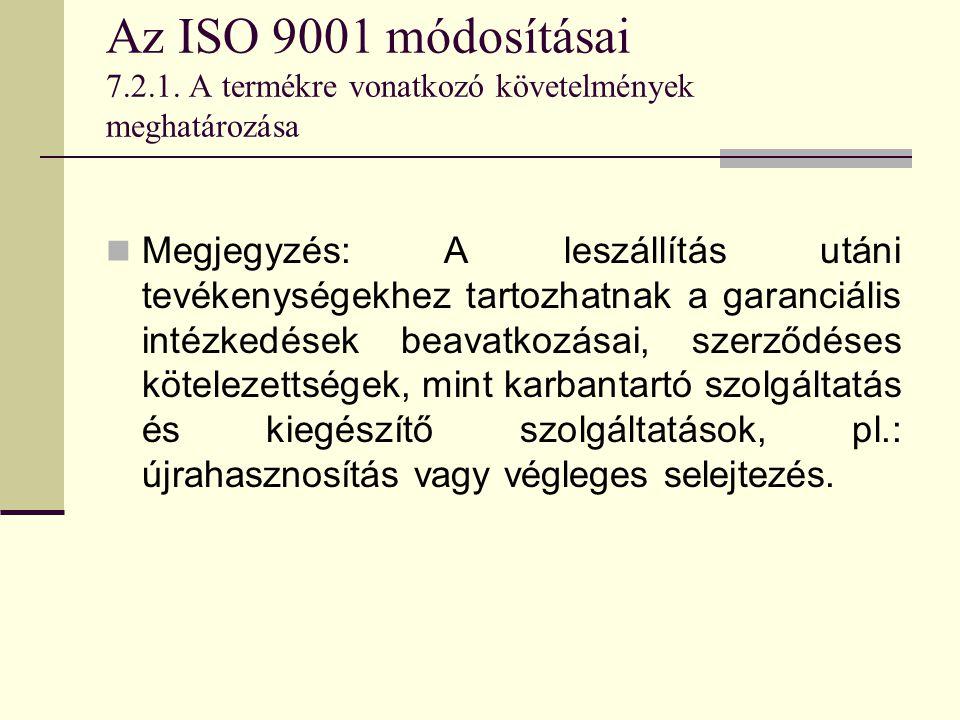 Az ISO 9001 módosításai 7.2.1. A termékre vonatkozó követelmények meghatározása