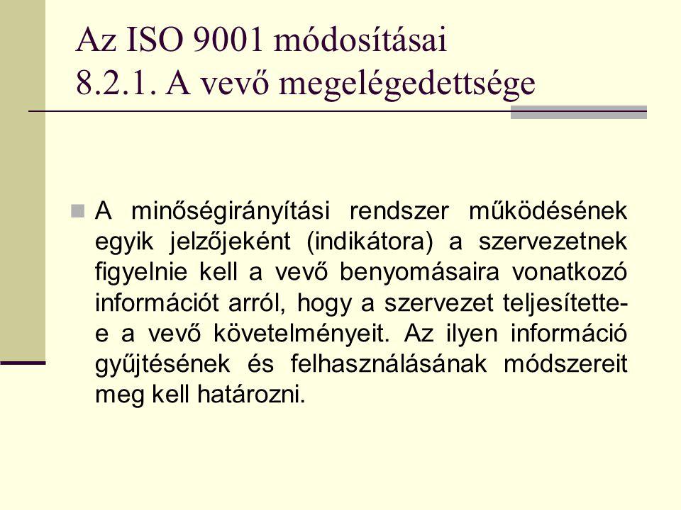 Az ISO 9001 módosításai 8.2.1. A vevő megelégedettsége