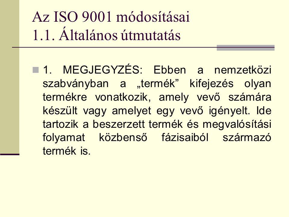 Az ISO 9001 módosításai 1.1. Általános útmutatás