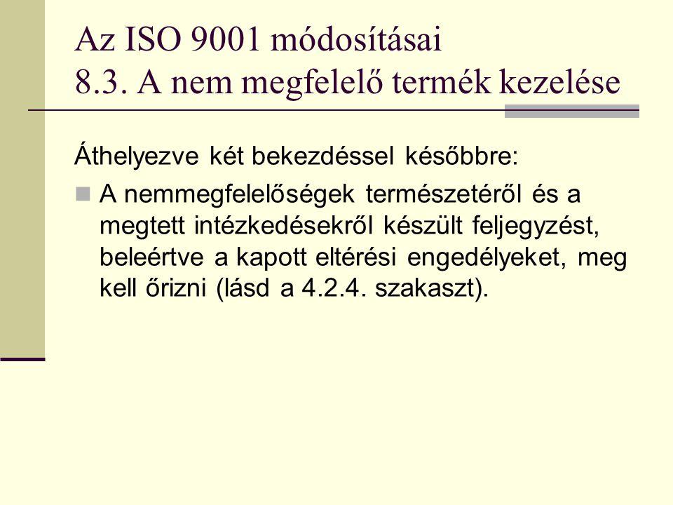 Az ISO 9001 módosításai 8.3. A nem megfelelő termék kezelése