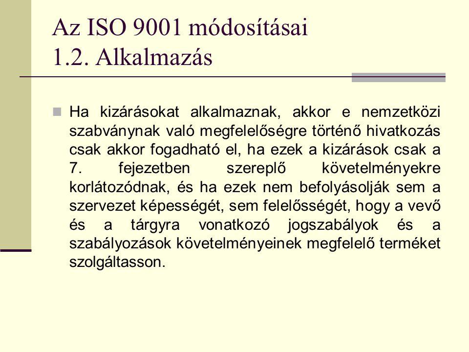 Az ISO 9001 módosításai 1.2. Alkalmazás