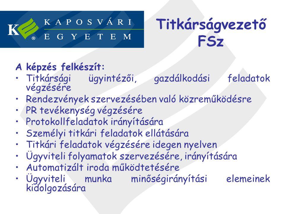 Titkárságvezető FSz A képzés felkészít: