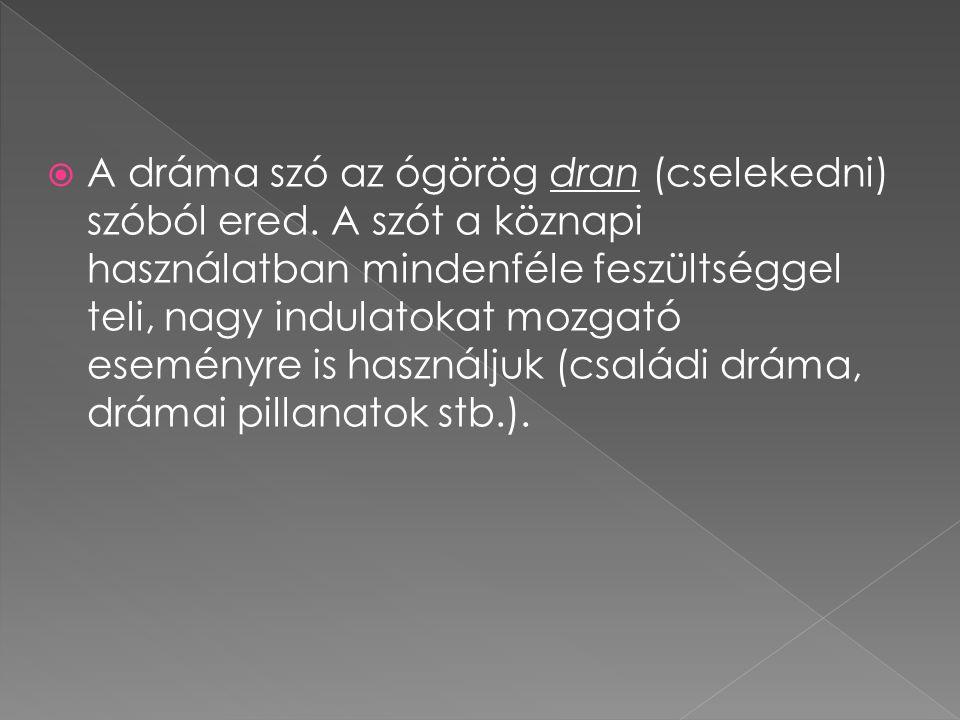 A dráma szó az ógörög dran (cselekedni) szóból ered
