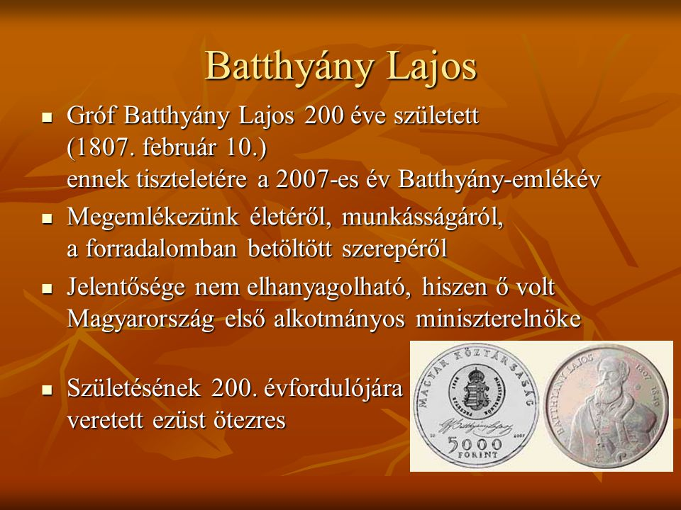Batthyány Lajos Gróf Batthyány Lajos 200 éve született (1807. február 10.) ennek tiszteletére a 2007-es év Batthyány-emlékév.