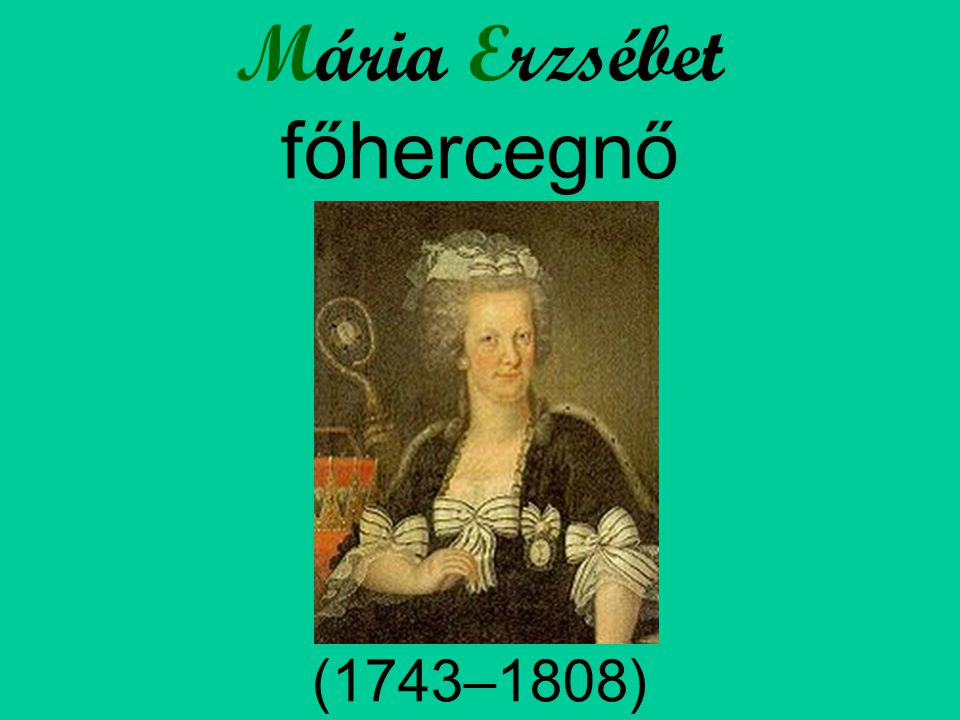 Mária Erzsébet főhercegnő (1743–1808)