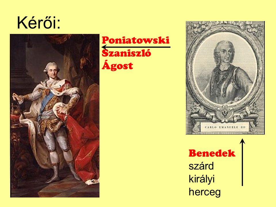 Kérői: Poniatowski Szaniszló Ágost Benedek szárd királyi herceg