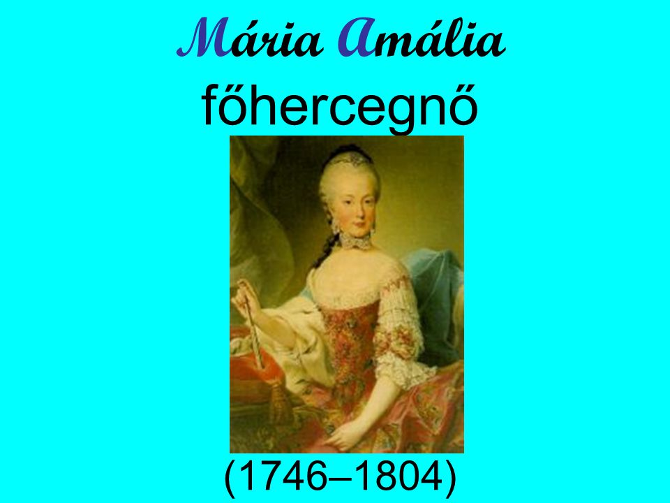 Mária Amália főhercegnő (1746–1804)