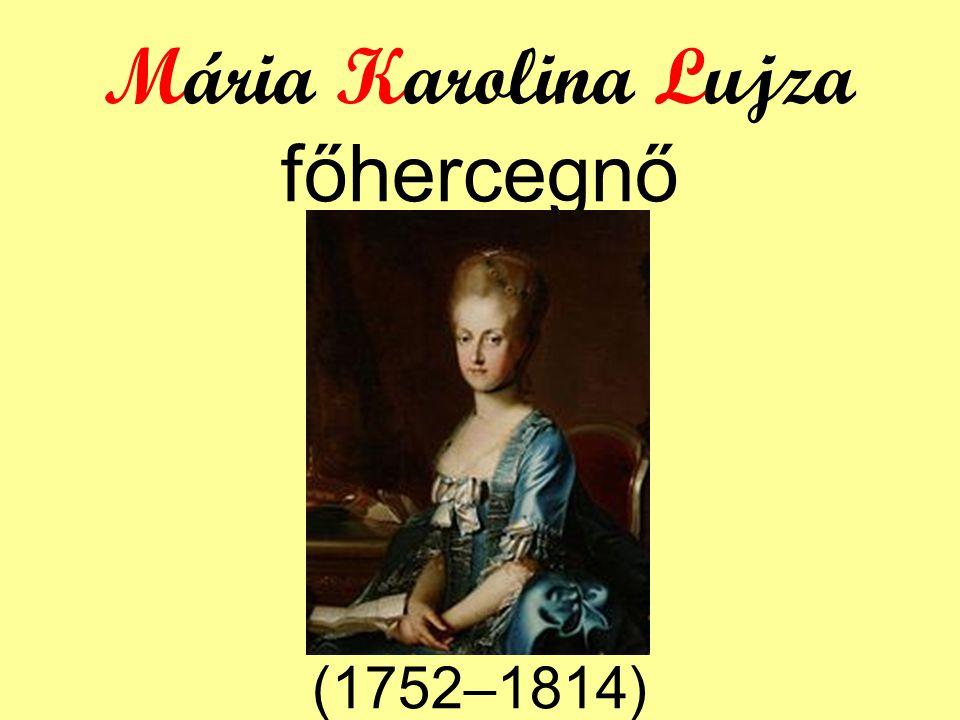 Mária Karolina Lujza főhercegnő (1752–1814)