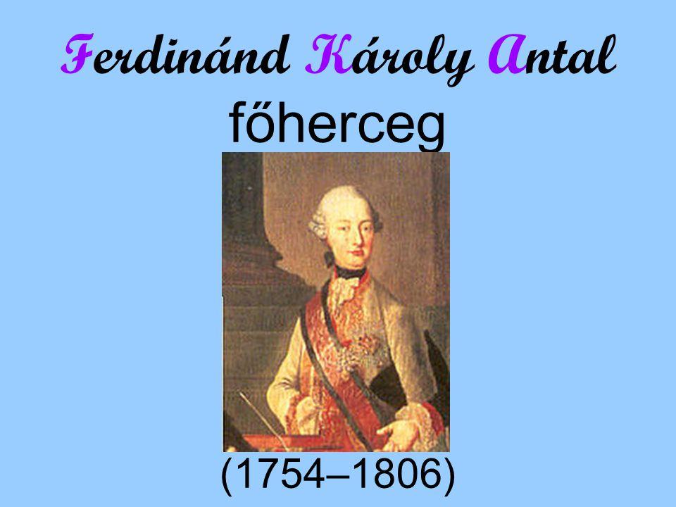 Ferdinánd Károly Antal főherceg (1754–1806)