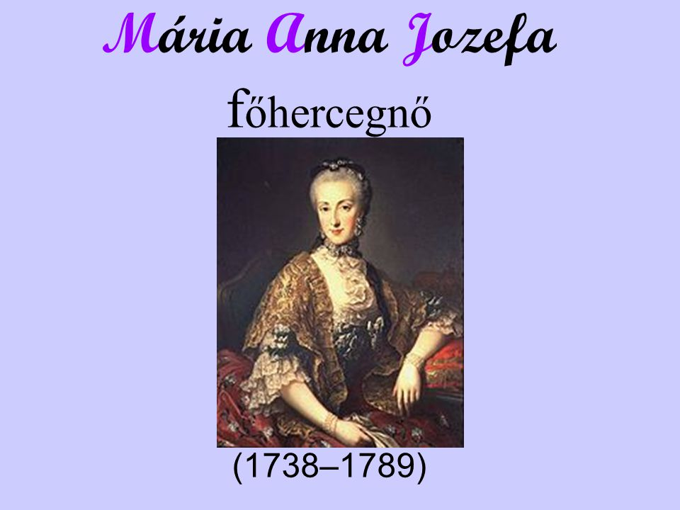 Mária Anna Jozefa főhercegnő (1738–1789)