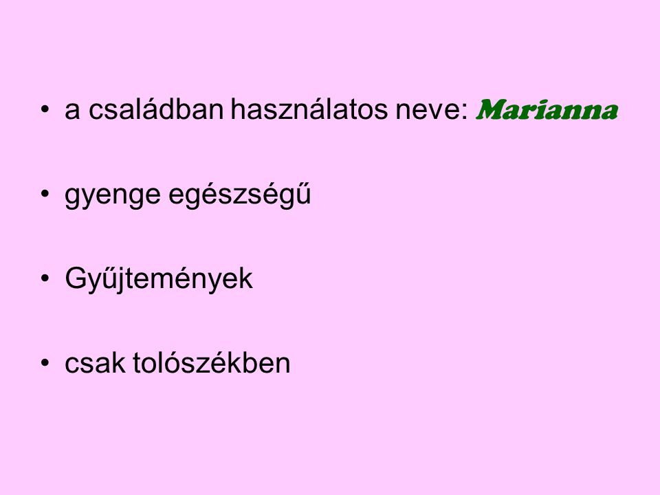 a családban használatos neve: Marianna