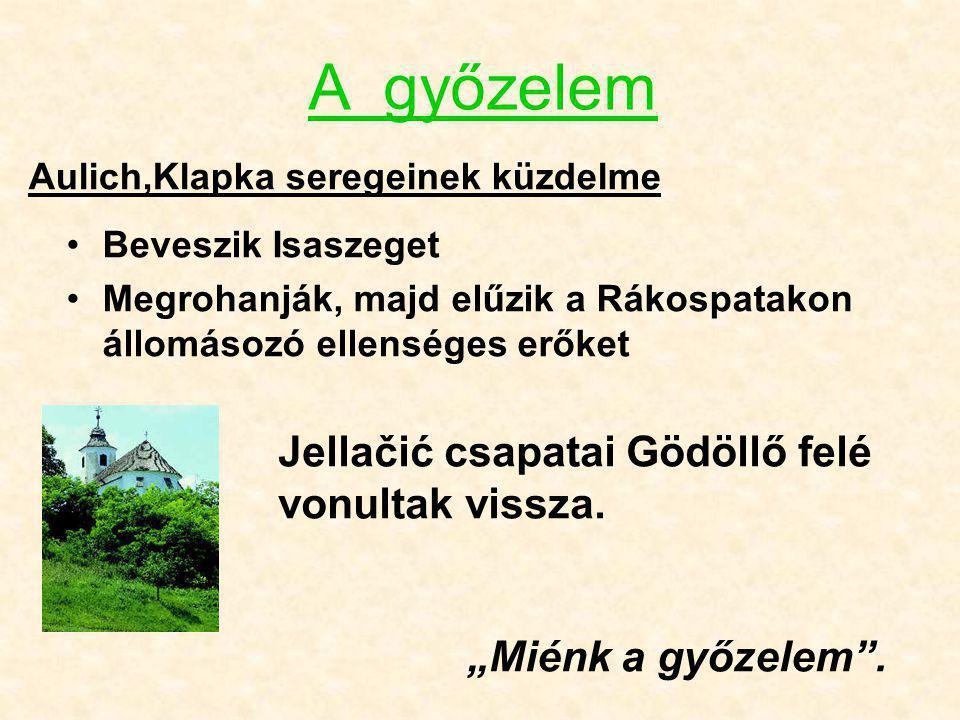 A győzelem Jellačić csapatai Gödöllő felé vonultak vissza.