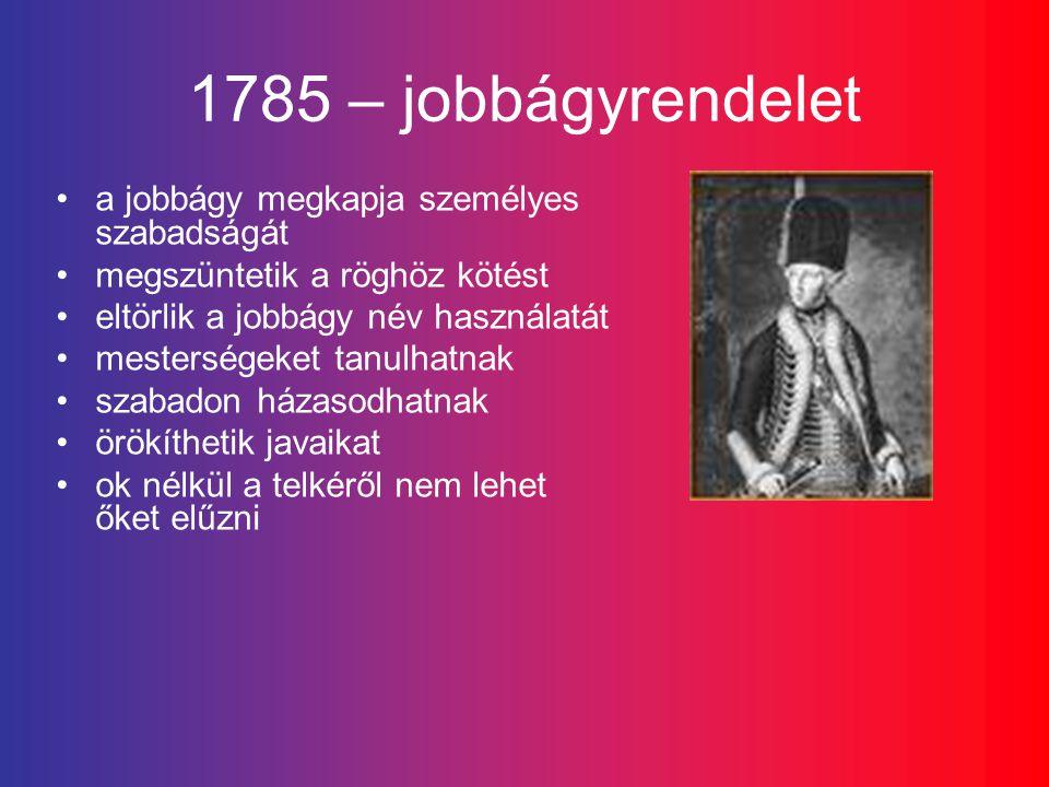 1785 – jobbágyrendelet a jobbágy megkapja személyes szabadságát