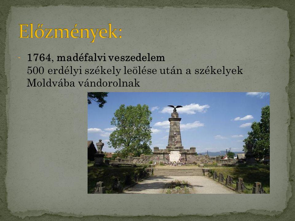 1764, madéfalvi veszedelem 500 erdélyi székely leölése után a székelyek Moldvába vándorolnak