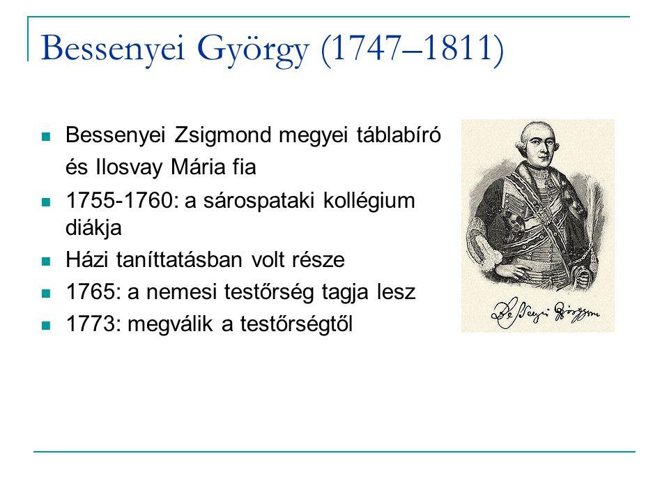 Bessenyei György (1747–1811) Bessenyei Zsigmond megyei táblabíró és Ilosvay Mária fia. 1755-1760: a sárospataki kollégium diákja.