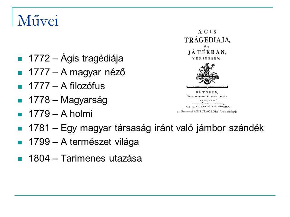 Művei 1772 – Ágis tragédiája 1777 – A magyar néző 1777 – A filozófus