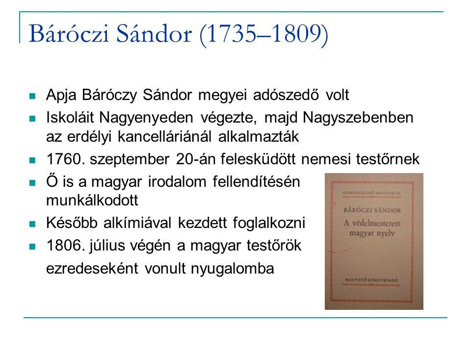 Báróczi Sándor (1735–1809) Apja Báróczy Sándor megyei adószedő volt