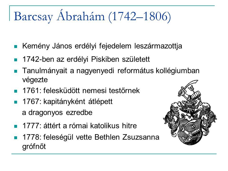Barcsay Ábrahám (1742–1806) Kemény János erdélyi fejedelem leszármazottja. 1742-ben az erdélyi Piskiben született.