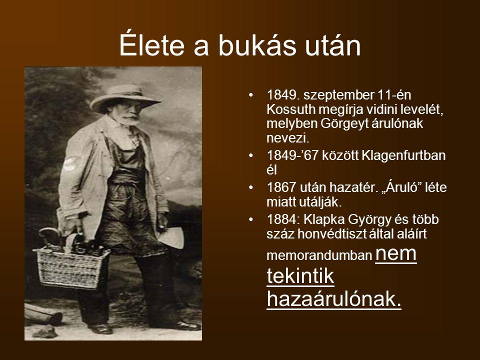 Élete a bukás után 1849. szeptember 11-én Kossuth megírja vidini levelét, melyben Görgeyt árulónak nevezi.