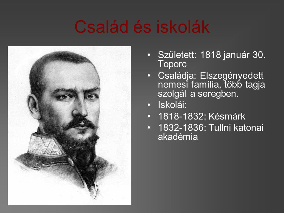 Család és iskolák Született: 1818 január 30. Toporc