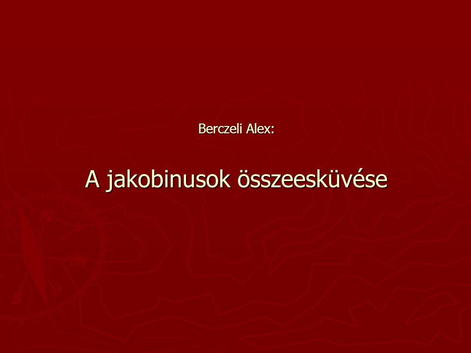 Berczeli Alex: A jakobinusok összeesküvése