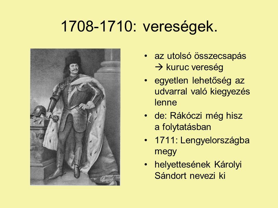 1708-1710: vereségek. az utolsó összecsapás  kuruc vereség