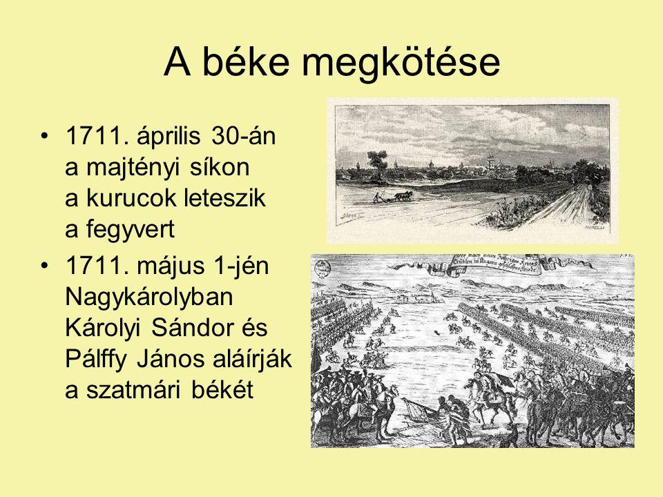 A béke megkötése 1711. április 30-án a majtényi síkon a kurucok leteszik a fegyvert.
