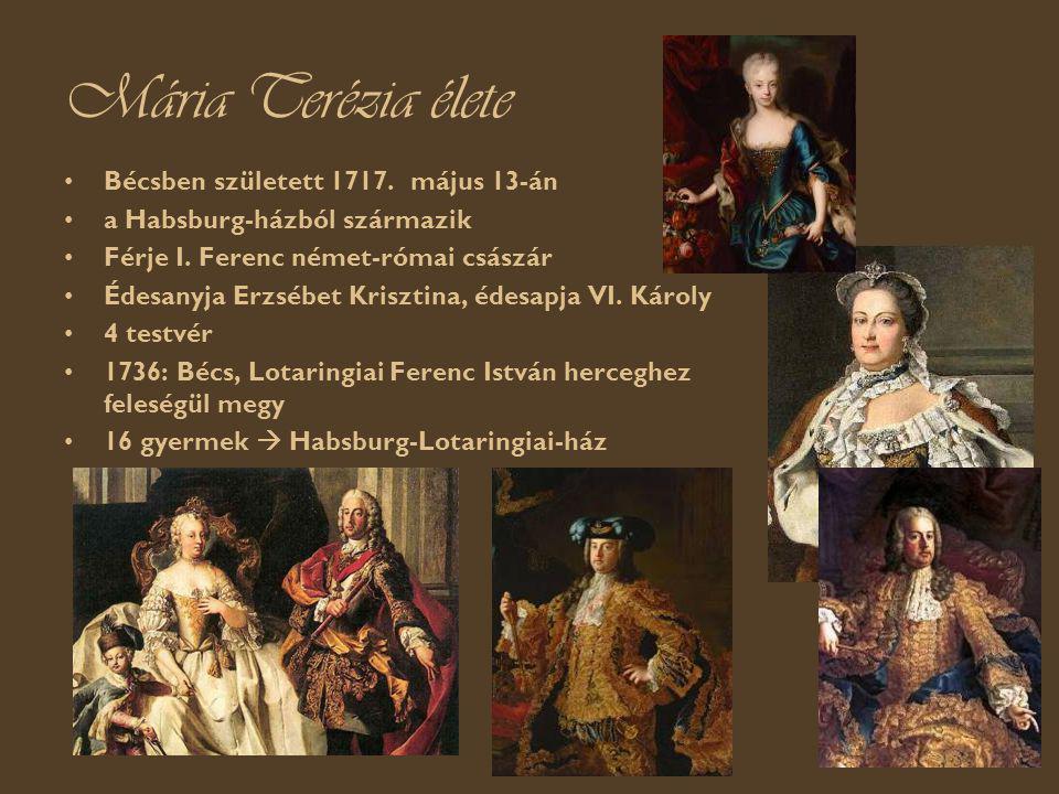 Mária Terézia élete Bécsben született 1717. május 13-án