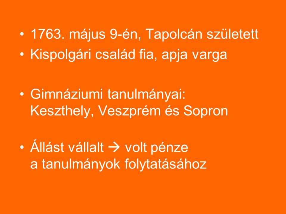 1763. május 9-én, Tapolcán született