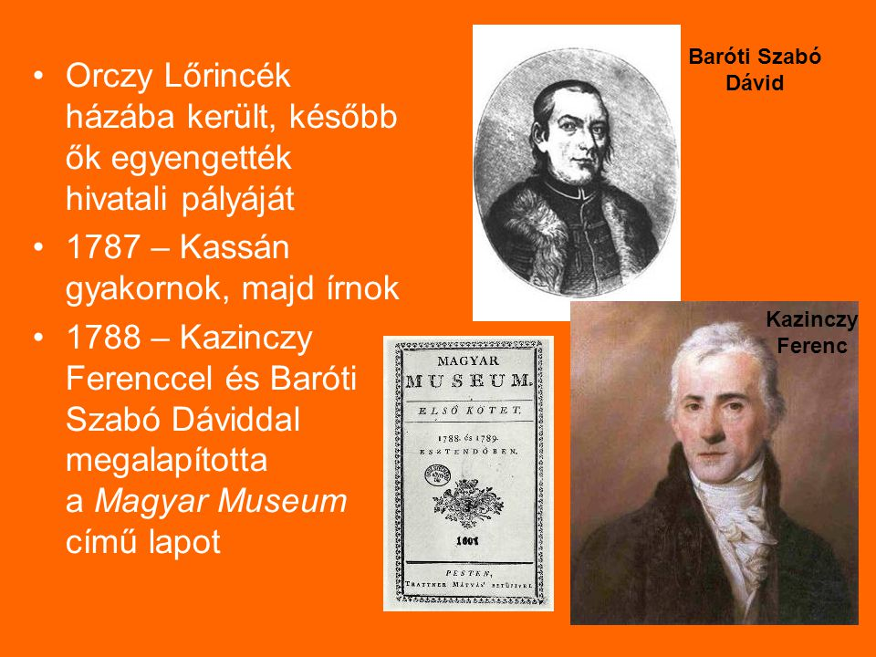 Orczy Lőrincék házába került, később ők egyengették hivatali pályáját