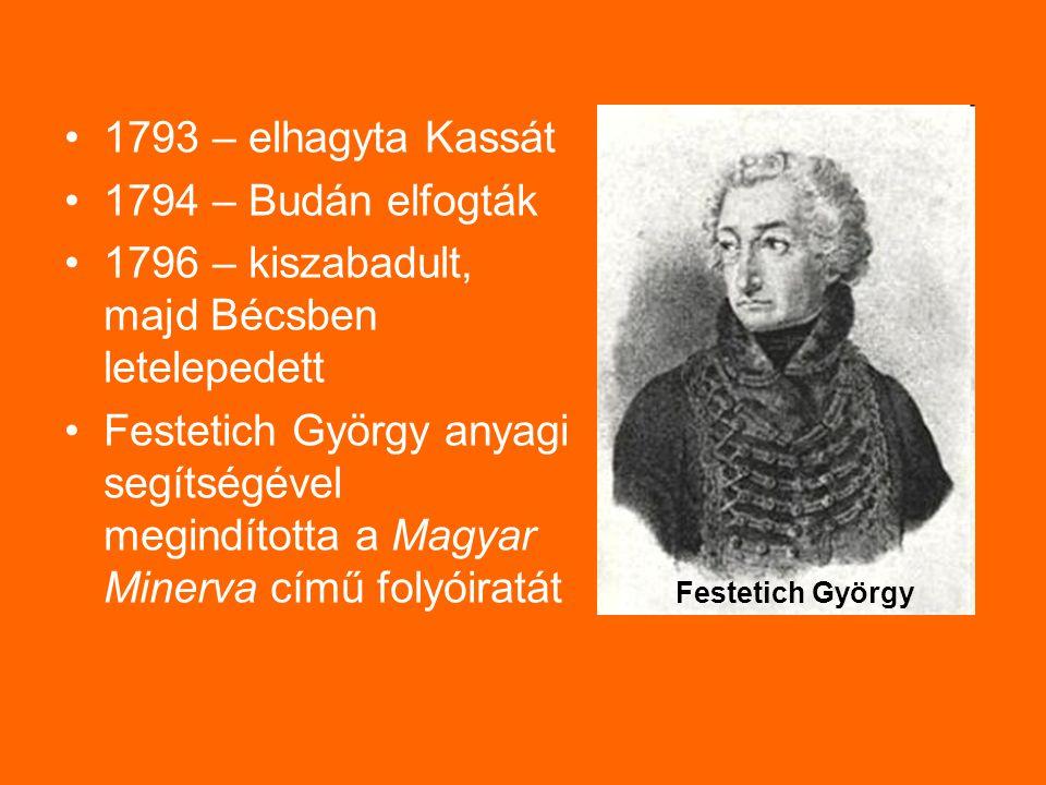 1796 – kiszabadult, majd Bécsben letelepedett