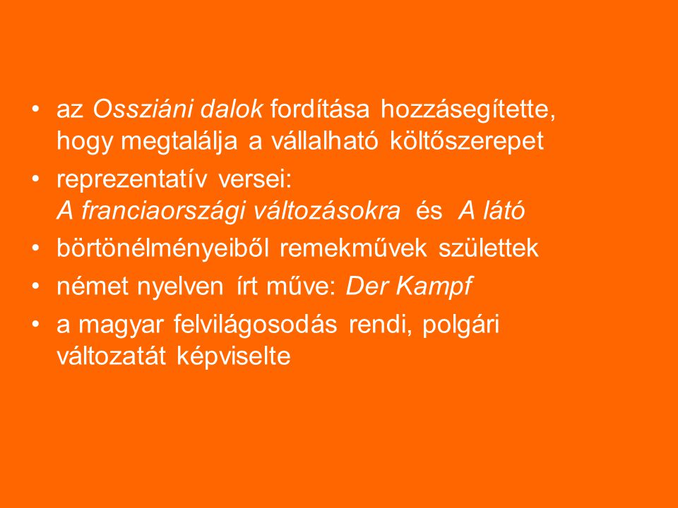 az Ossziáni dalok fordítása hozzásegítette, hogy megtalálja a vállalható költőszerepet