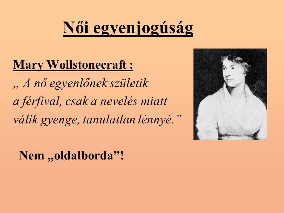 """Női egyenjogúság Mary Wollstonecraft : """" A nő egyenlőnek születik"""