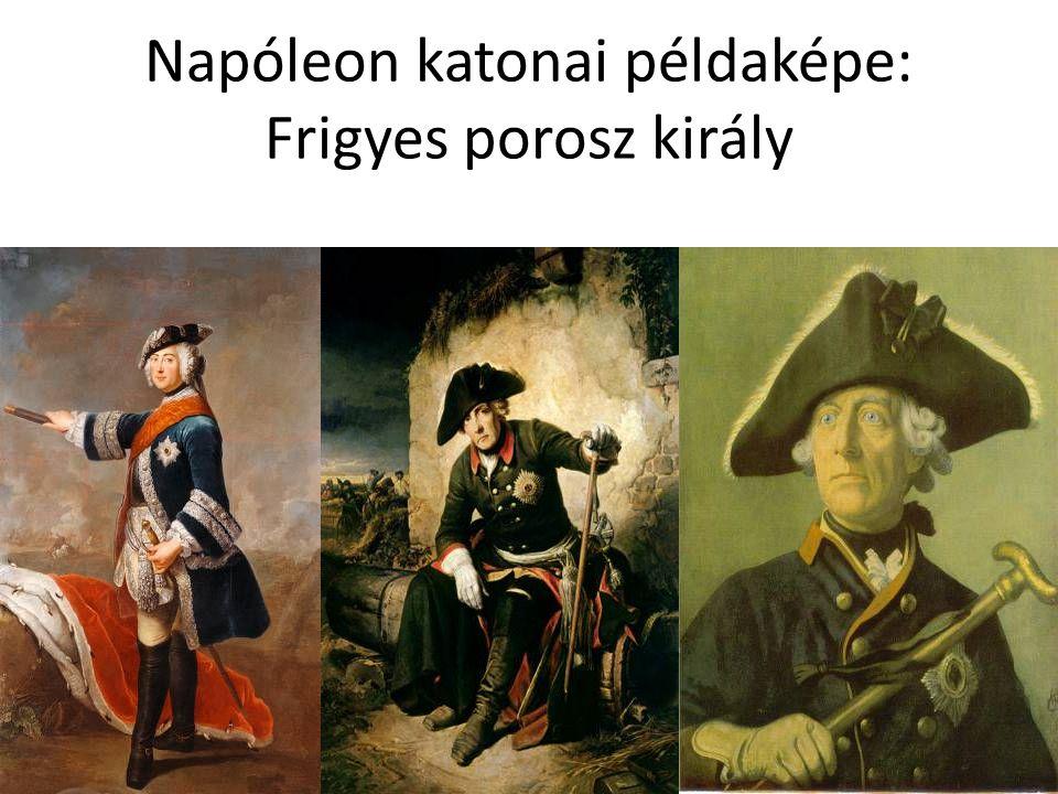 Napóleon katonai példaképe: Frigyes porosz király