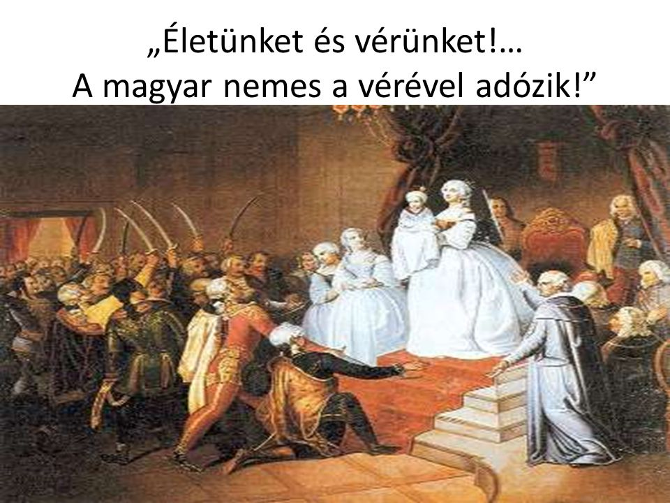 """""""Életünket és vérünket!… A magyar nemes a vérével adózik!"""