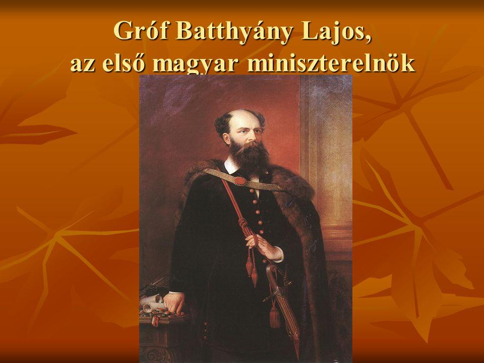 Gróf Batthyány Lajos, az első magyar miniszterelnök