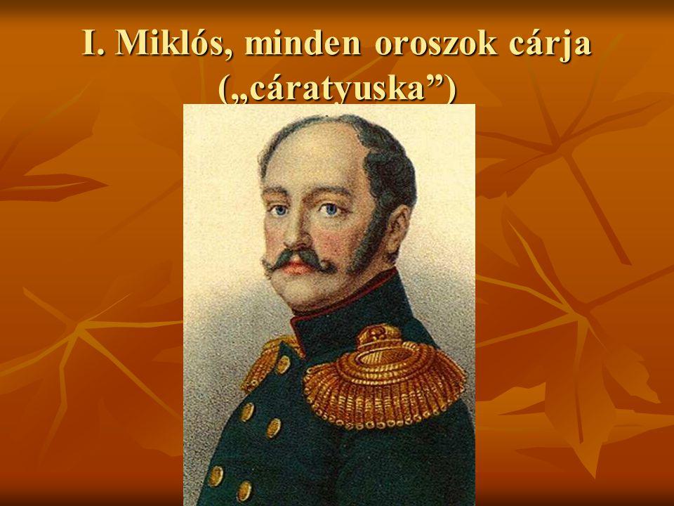 """I. Miklós, minden oroszok cárja (""""cáratyuska )"""